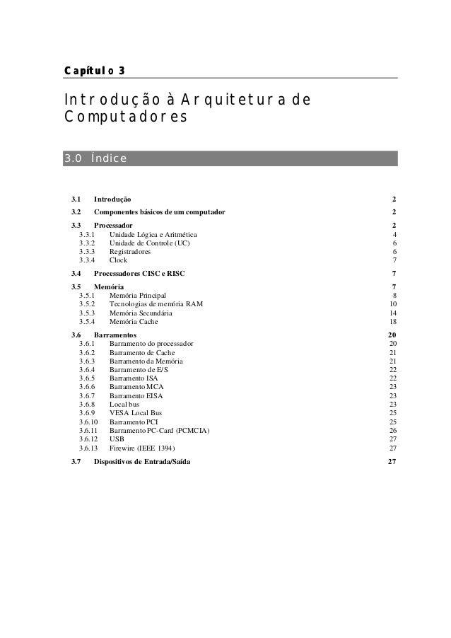 Capítulo 3Introdução à Arquitetura deComputadores3.0 Índice 3.1    Introdução                              2 3.2    Compon...