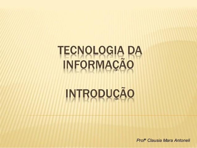 Profª Clausia Mara Antoneli