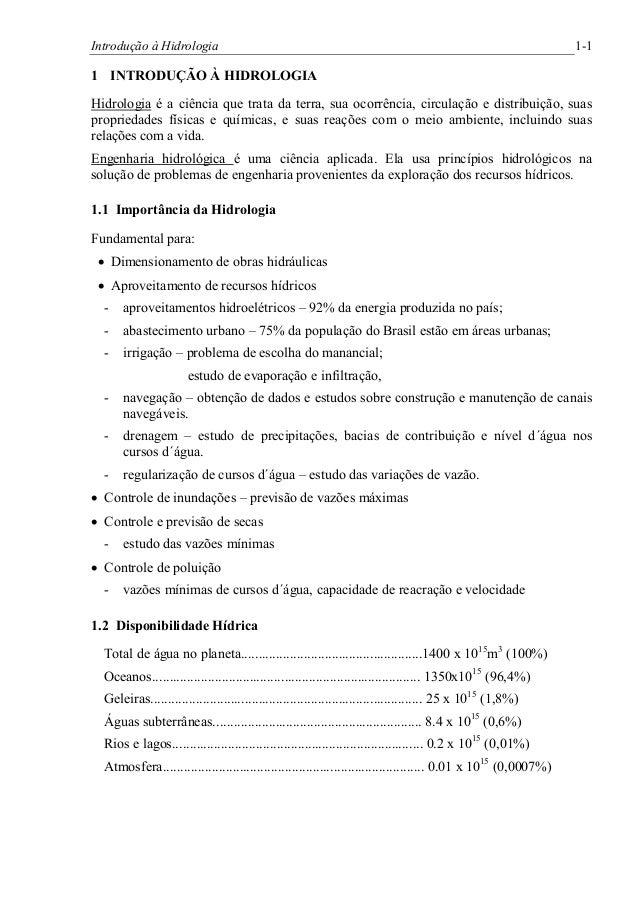 Introdução à Hidrologia 1-11 INTRODUÇÃO À HIDROLOGIAHidrologia é a ciência que trata da terra, sua ocorrência, circulação ...