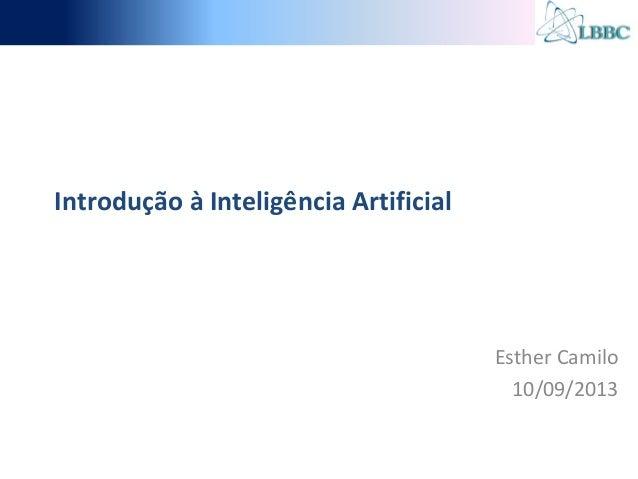 Introdução à Inteligência Artificial Esther Camilo 10/09/2013