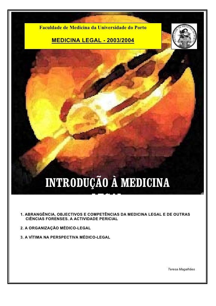 Faculdade de Medicina da Universidade do Porto               MEDICINA LEGAL - 2003/2004               INTRODUÇÃO À MEDICIN...