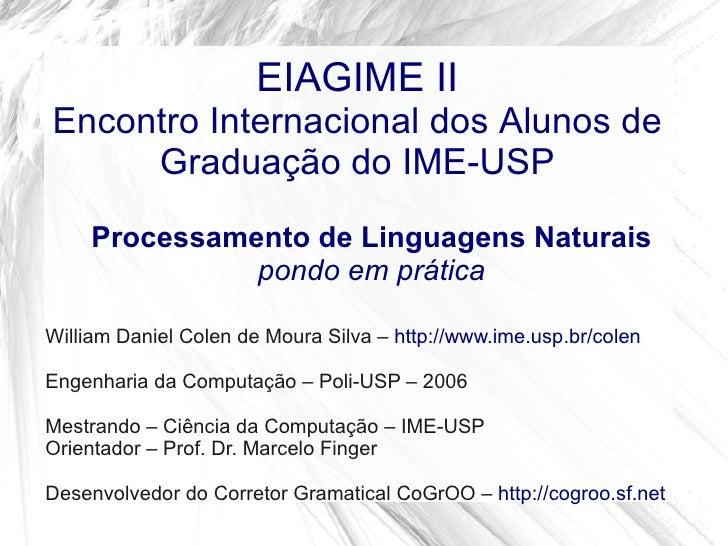 EIAGIME IIEncontro Internacional dos Alunos de     Graduação do IME-USP     Processamento de Linguagens Naturais          ...