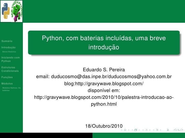 ´ Sumario                          Python, com baterias inclu´das, uma breve                                              ...