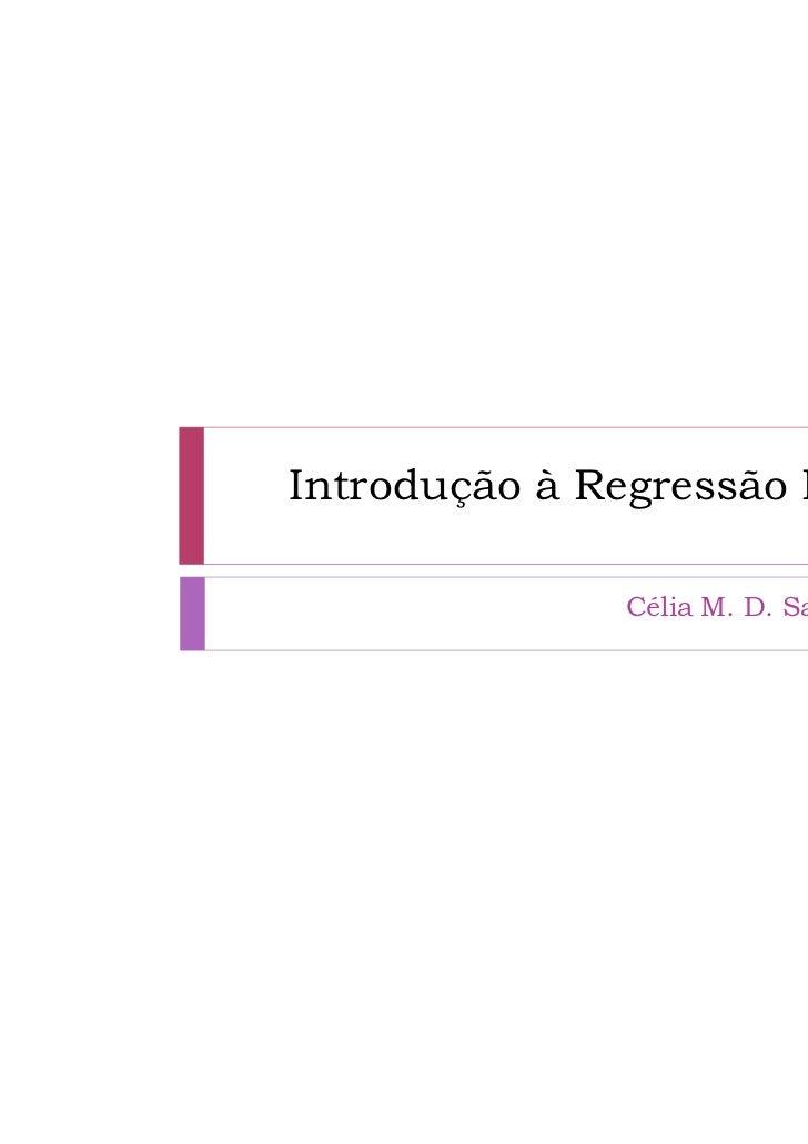 Introdução à Regressão Linear               Célia M. D. Sales - UAL
