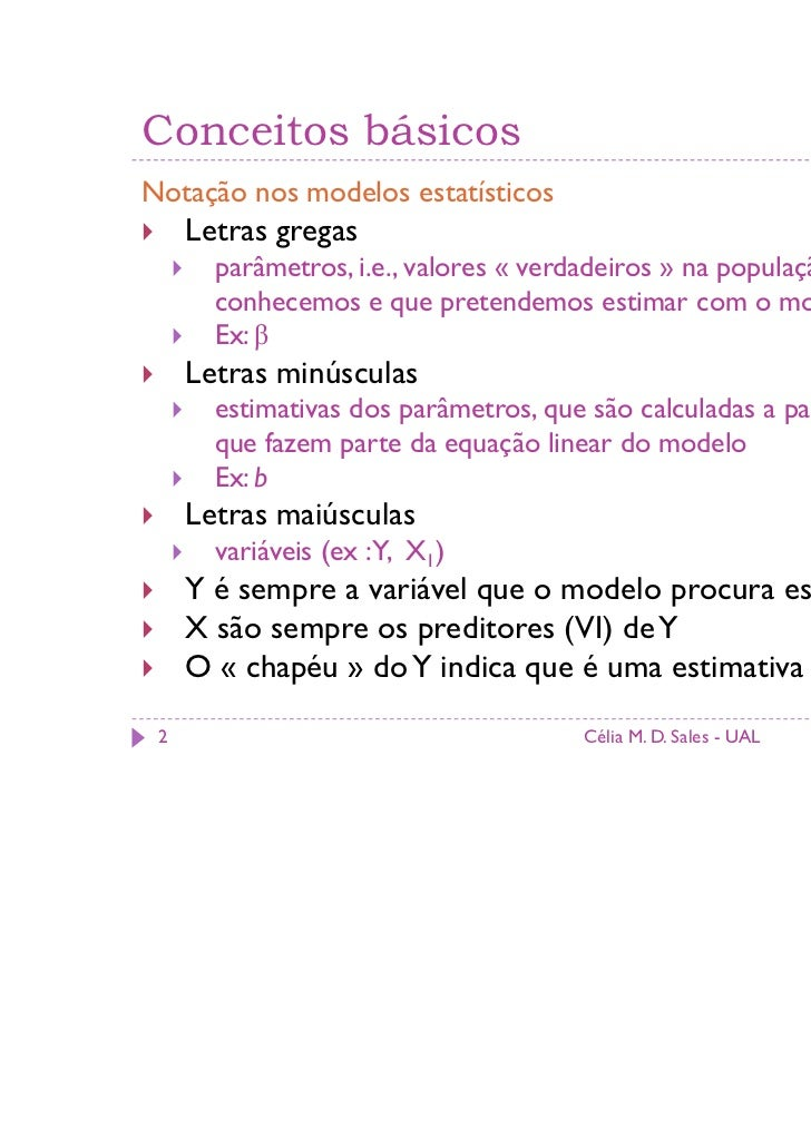 Conceitos básicosNotação nos modelos estatísticos     Letras gregas       parâmetros, i.e., valores « verdadeiros » na pop...