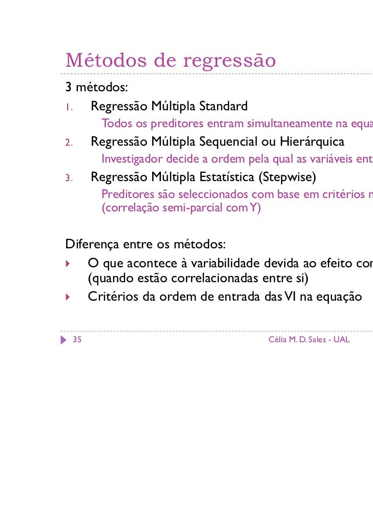 Métodos de regressão3 métodos:1.  Regressão Múltipla Standard           Todos os preditores entram simultaneamente na equa...