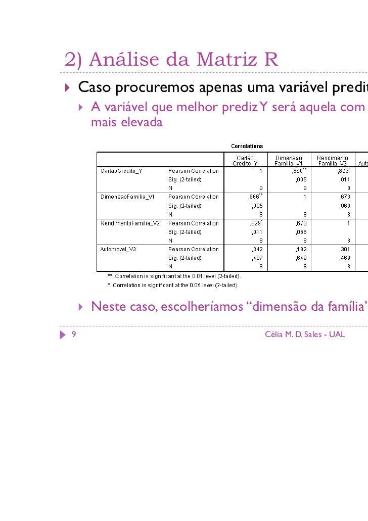 2) Análise da Matriz R    Caso procuremos apenas uma variável preditora     A variável que melhor prediz Y será aquela com...