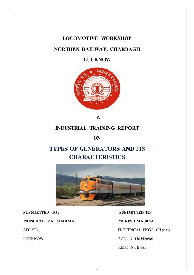 1 LOCOMOTIVE WORKSHOP NORTHEN RAILWAY, CHARBAGH LUCKNOW A INDUSTRIAL TRAINING REPORT ON TYPES OF GENERATORS AND ITS CHARAC...