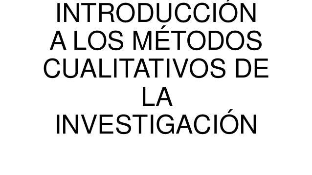 INTRODUCCIÓN A LOS MÉTODOS CUALITATIVOS DE LA INVESTIGACIÓN
