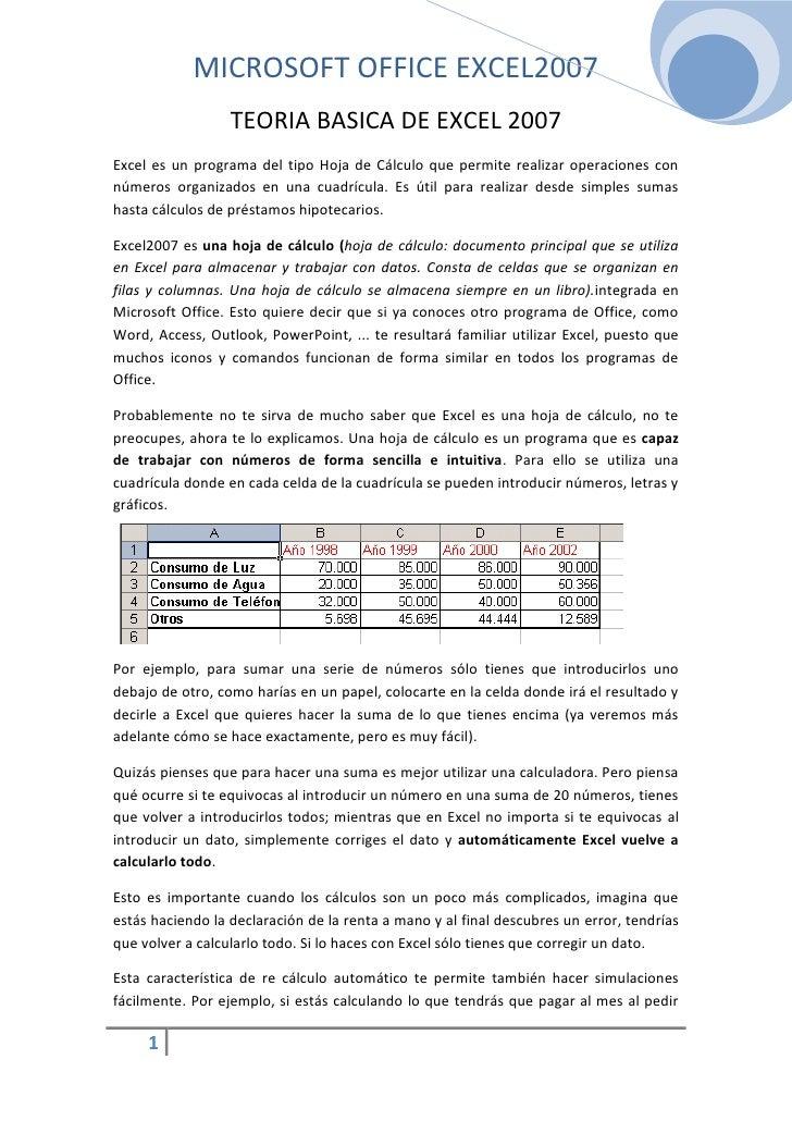 MICROSOFT OFFICE EXCEL2007                  TEORIA BASICA DE EXCEL 2007Excel es un programa del tipo Hoja de Cálculo que p...