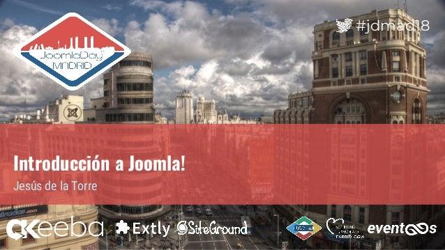 #jdmad18 Introducci�n a Joomla! Jes�s de la Torre