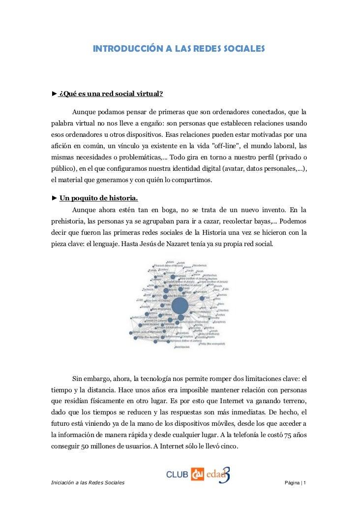 INTRODUCCIÓN A LAS REDES SOCIALES► ¿Qué es una red social virtual?        Aunque podamos pensar de primeras que son ordena...