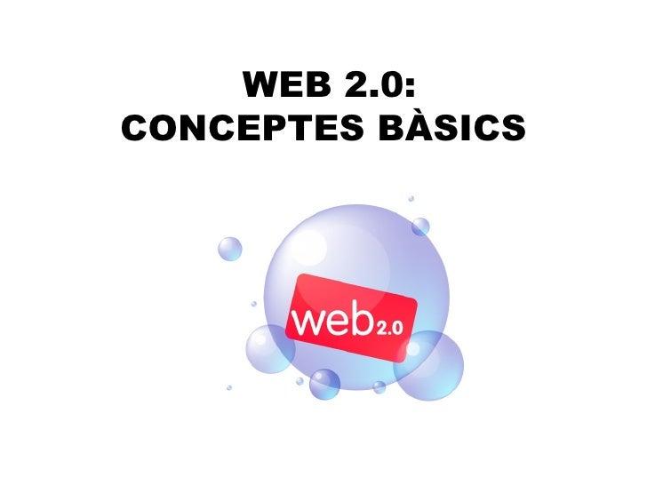 WEB 2.0: CONCEPTES BÀSICS