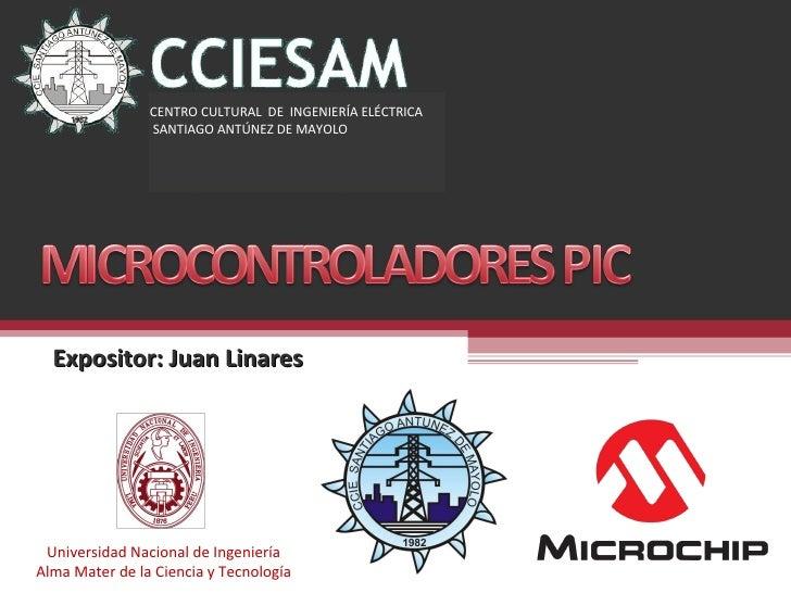 Expositor: Juan Linares Universidad Nacional de Ingeniería Alma Mater de la Ciencia y Tecnología CENTRO CULTURAL  DE  INGE...