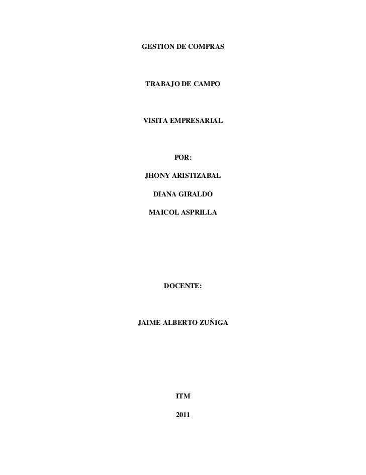 GESTION DE COMPRAS<br />TRABAJO DE CAMPO<br />VISITA EMPRESARIAL<br />POR:<br />JHONY ARISTIZABAL<br />DIANA GIRALDO<br />...