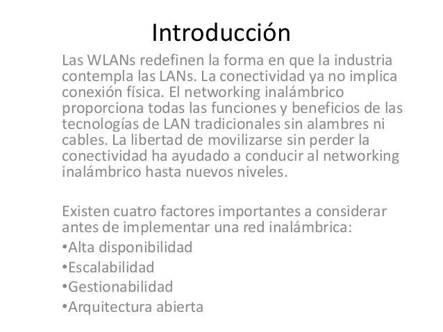 IntroducciónLas WLANs redefinen la forma en que la industriacontempla las LANs. La conectividad ya no implicaconexión físi...