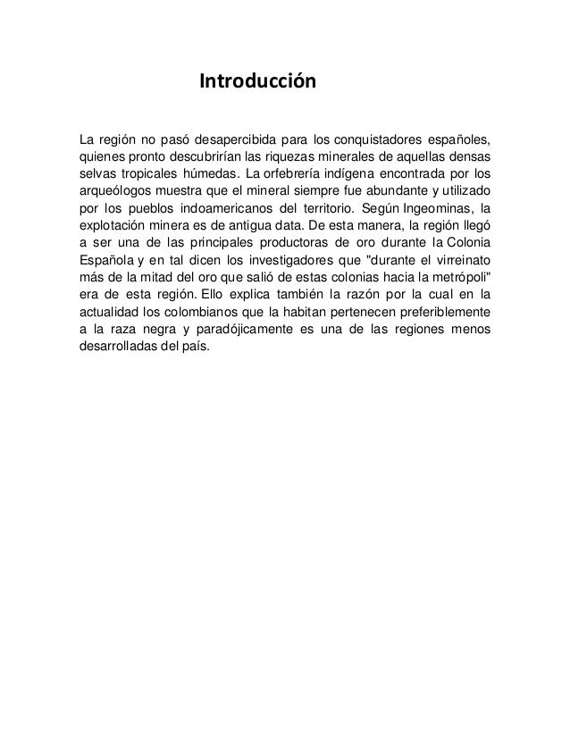 Introducción La región no pasó desapercibida para los conquistadores españoles, quienes pronto descubrirían las riquezas m...