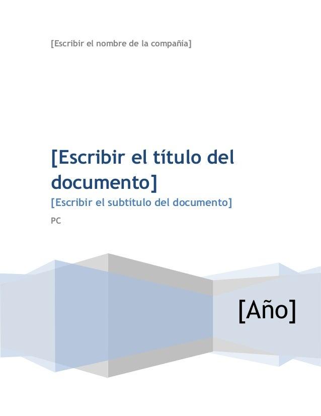[Escribir el nombre de la compañía] [Año] [Escribir el título del documento] [Escribir el subtítulo del documento] PC