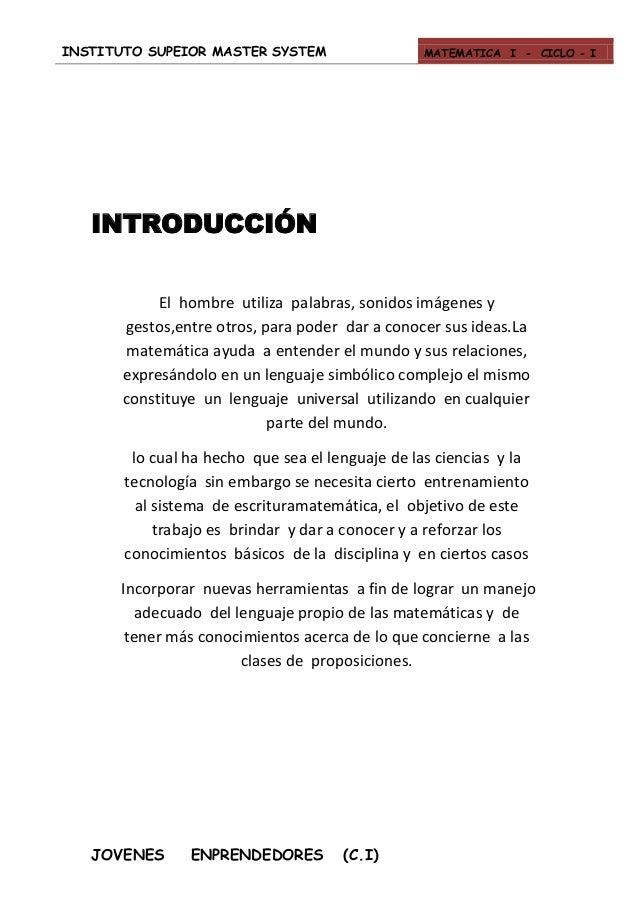 INSTITUTO SUPEIOR MASTER SYSTEM MATEMATICA I - CICLO - I JOVENES ENPRENDEDORES (C.I) INTRODUCCIÓN El hombre utiliza palabr...