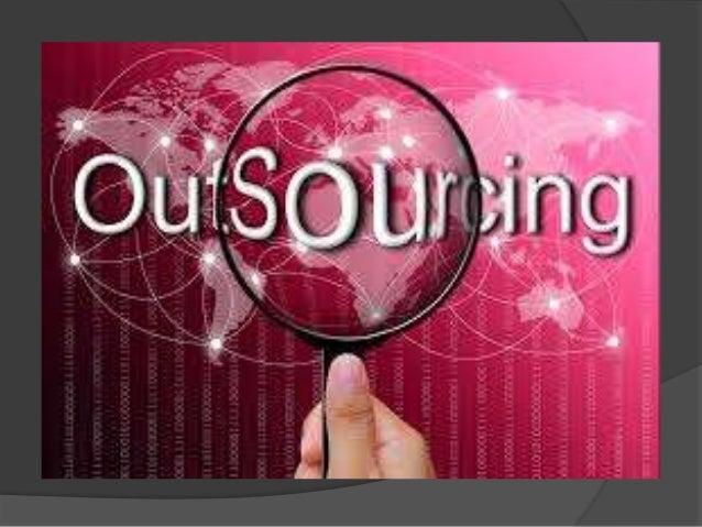 Outsourcing es cuando una organización transfiere la propiedad de un proceso de negocio a un suplidor. Se basa en el despr...