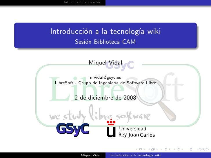 Introducci´n a los wikis                o     Introducci´n a la tecnolog´ wiki           o               ıa             Se...
