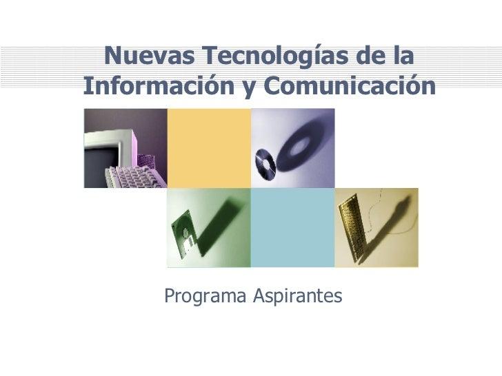 Nuevas Tecnologías de la Información y Comunicación Programa Aspirantes