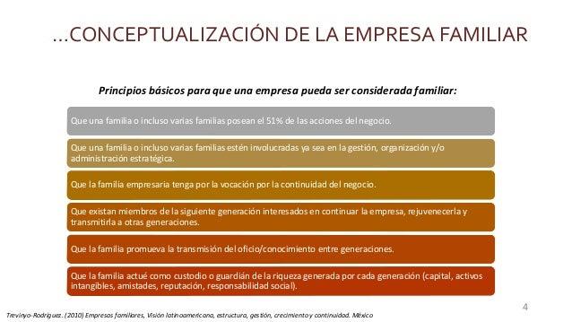 …CONCEPTUALIZACIÓN DE LA EMPRESA FAMILIAR Que una familia o incluso varias familias posean el 51% de las acciones del nego...