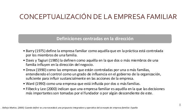 CONCEPTUALIZACIÓN DE LA EMPRESA FAMILIAR Definiciones centradas en la dirección • Barry (1975) define la empresa familiar ...