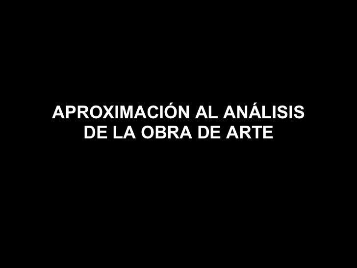 APROXIMACIÓN AL ANÁLISIS DE LA OBRA DE ARTE