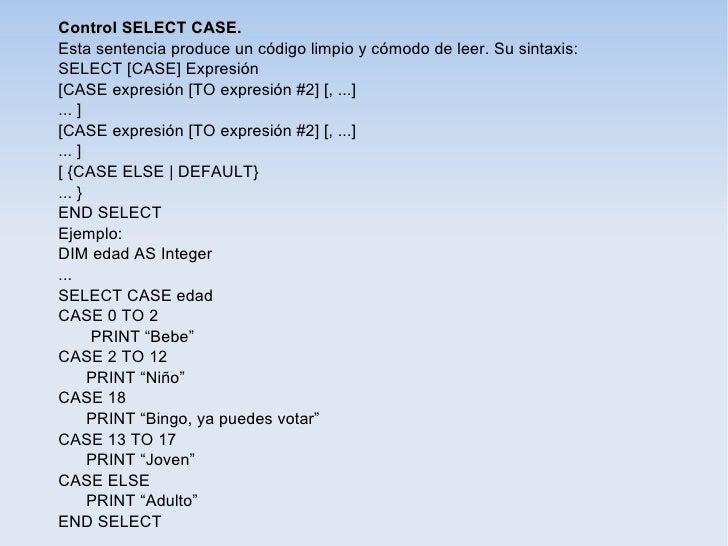 Control SELECT CASE.Esta sentencia produce un código limpio y cómodo de leer. Su sintaxis:SELECT [CASE] Expresión[CASE exp...