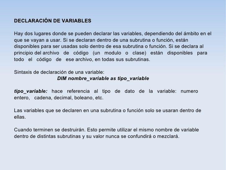 DECLARACIÓN DE VARIABLESHay dos lugares donde se pueden declarar las variables, dependiendo del ámbito en elque se vayan a...