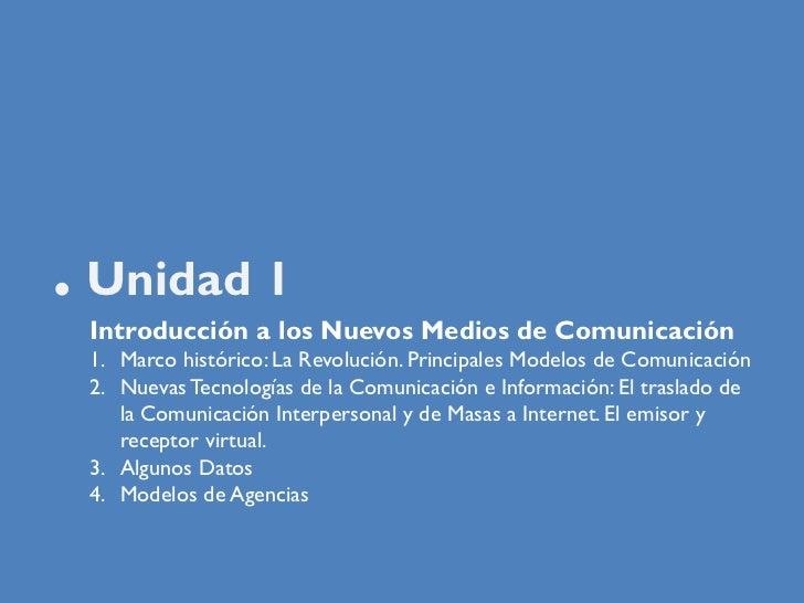 . Unidad 1  Introducción a los Nuevos Medios de Comunicación  1. Marco histórico: La Revolución. Principales Modelos de Co...