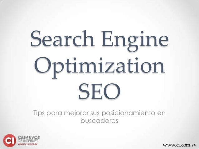 www.ci.com.sv Search Engine Optimization SEO Tips para mejorar sus posicionamiento en buscadores