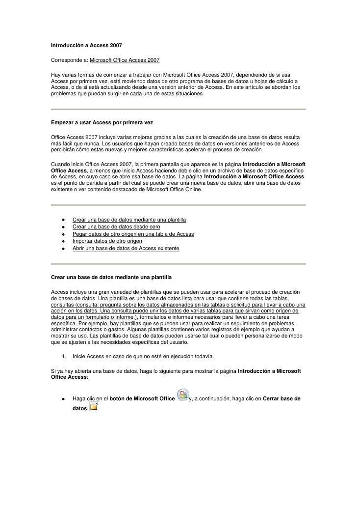 Introducción a Access 2007<br />Corresponde a: Microsoft Office Access 2007<br />Ocultar todo<br />Hay varias formas de co...