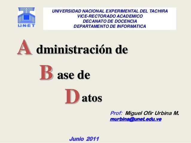 atos dministración de ase de A B D UNIVERSIDAD NACIONAL EXPERIMENTAL DEL TACHIRA VICE-RECTORADO ACADEMICO DECANATO DE DOCE...