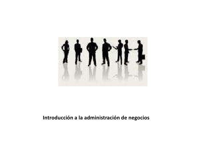 Introducción a la administración de negocios<br />