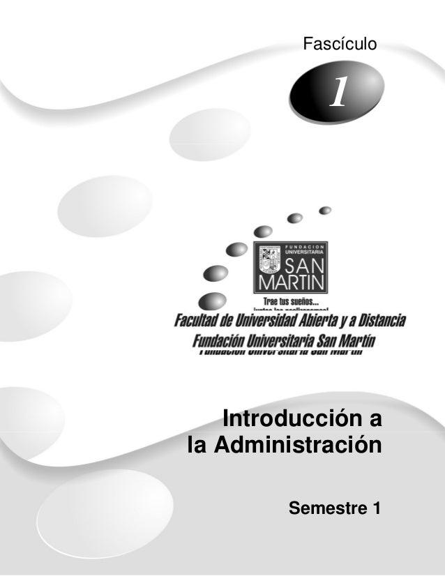 Fascículo                 11        Introducción a    la Administración             Semestre 1