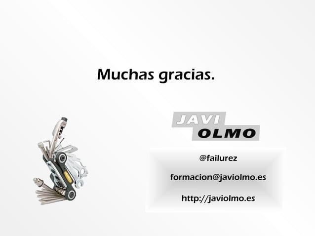 @failurezformacion@javiolmo.eshttp://javiolmo.esMuchas gracias.
