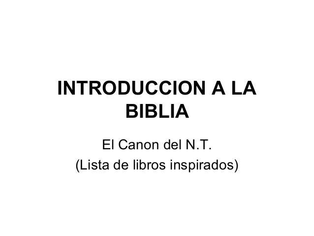INTRODUCCION A LA BIBLIA El Canon del N.T. (Lista de libros inspirados)