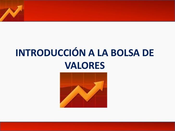 INTRODUCCIÓN A LA BOLSA DE VALORES<br />