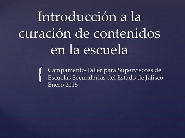 { Introducción a la curación de contenidos en la escuela Campamento-Taller para Supervisores de Escuelas Secundarias del E...