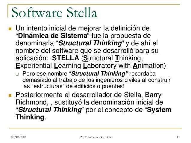 """09/10/2006 Dr. Roberto A. González 17 Software Stella Un intento inicial de mejorar la definición de """"Dinámica de Sistema""""..."""