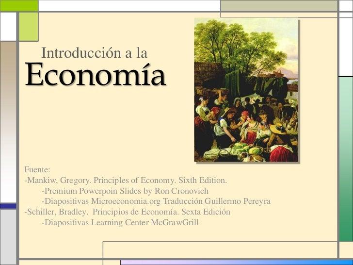 Introducción a laEconomíaFuente:-Mankiw, Gregory. Principles of Economy. Sixth Edition.     -Premium Powerpoin Slides by R...