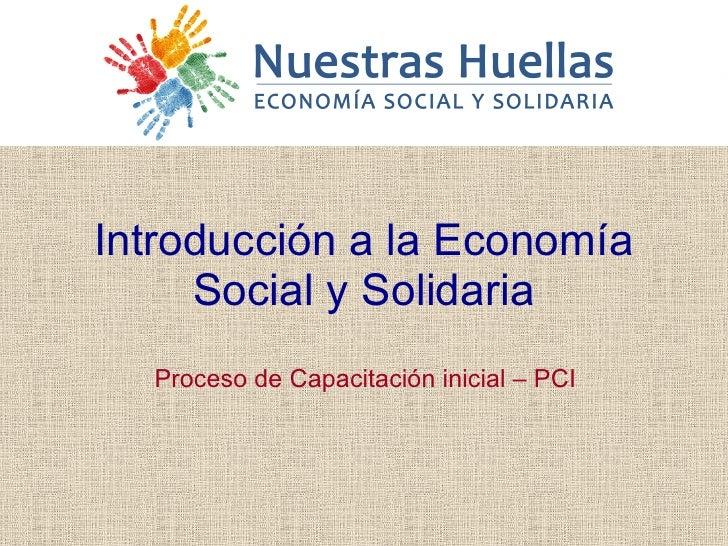 Proceso de Capacitación inicial – PCI Introducción a la Economía Social y Solidaria