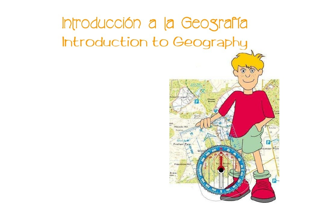 Introducció Introducción a la Geografía                   Geografí Introduction to Geography