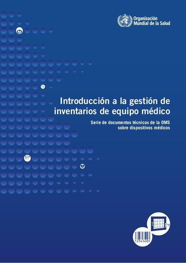 Introducción a la gestión de inventarios de equipo médico Serie de documentos técnicos de la OMS sobre dispositivos médicos