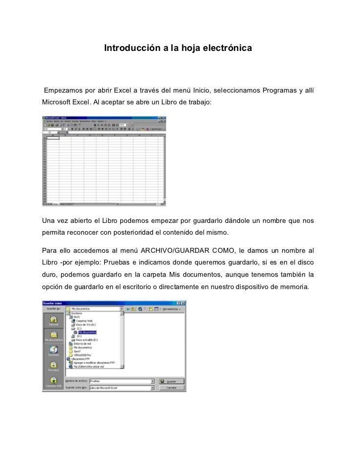 Introducción a la hoja electrónicaEmpezamos por abrir Excel a través del menú Inicio, seleccionamos Programas y allíMicros...