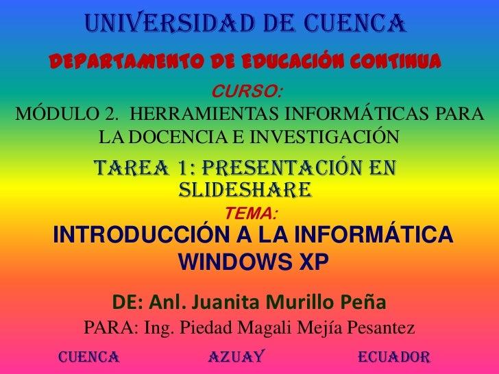 UNIVERSIDAD DE CUENCA<br />DEPARTAMENTO DE EDUCACIÓN CONTINUA<br />CURSO:<br />MÓDULO 2.  HERRAMIENTAS INFORMÁTICAS PARA L...