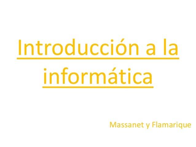 Introducción a lainformáticaMassanet y Flamarique