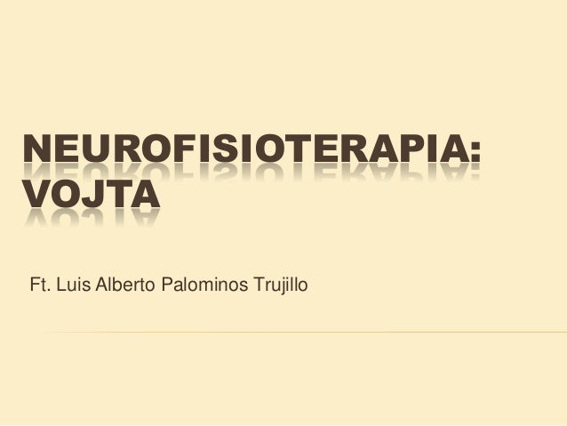 NEUROFISIOTERAPIA: VOJTA Ft. Luis Alberto Palominos Trujillo
